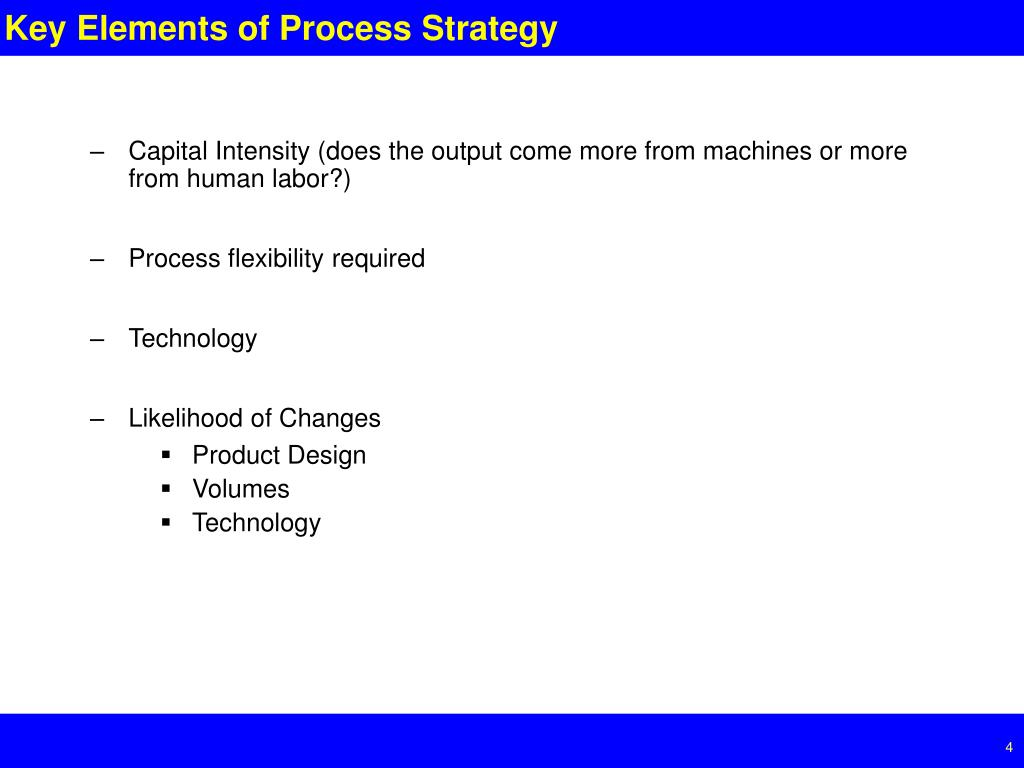 Key Elements of Process Strategy