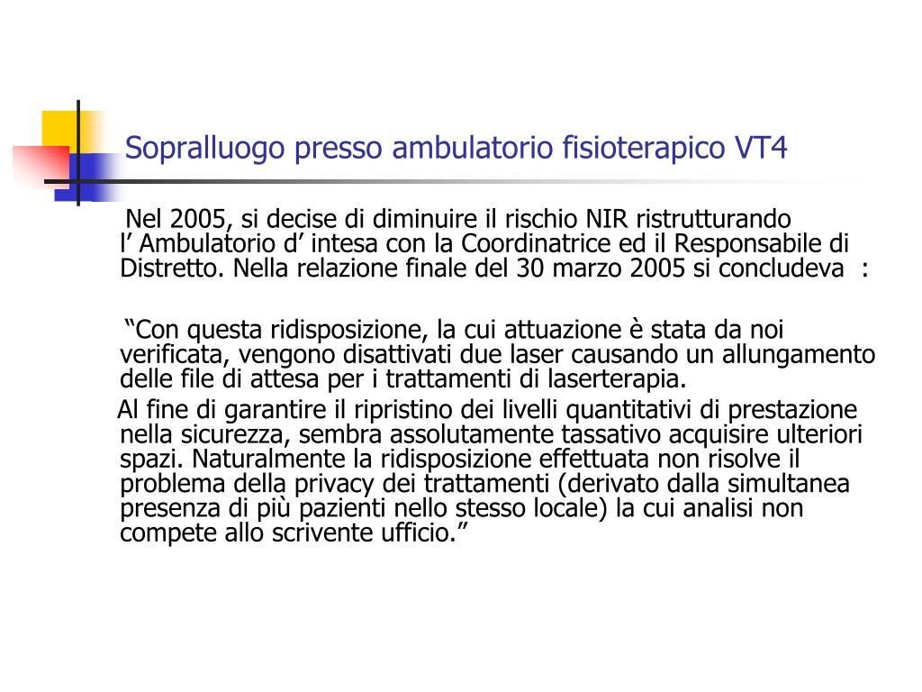 Sopralluogo presso ambulatorio fisioterapico VT4