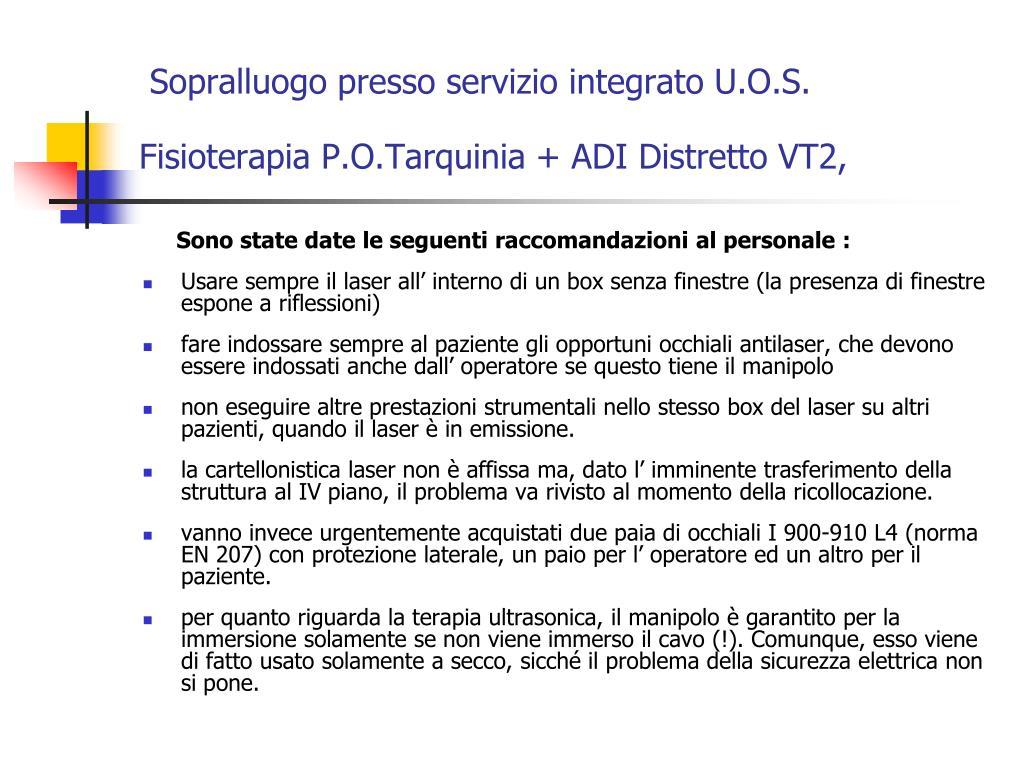 Sopralluogo presso servizio integrato U.O.S. Fisioterapia P.O.Tarquinia + ADI Distretto VT2,