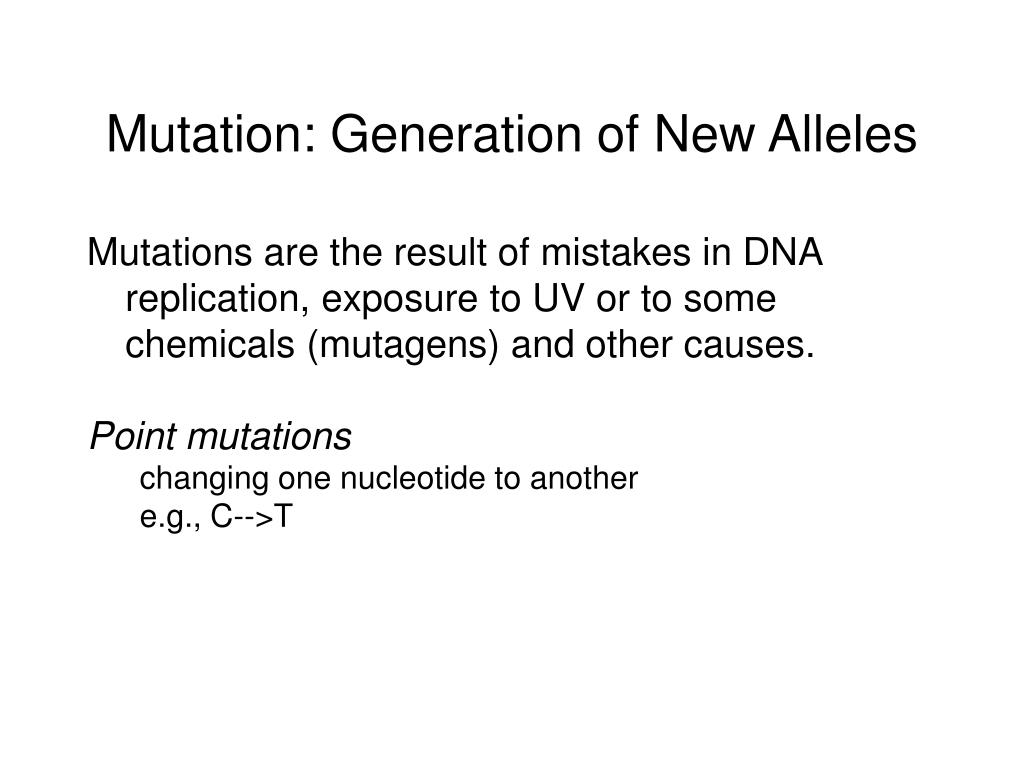 Mutation: Generation of New Alleles