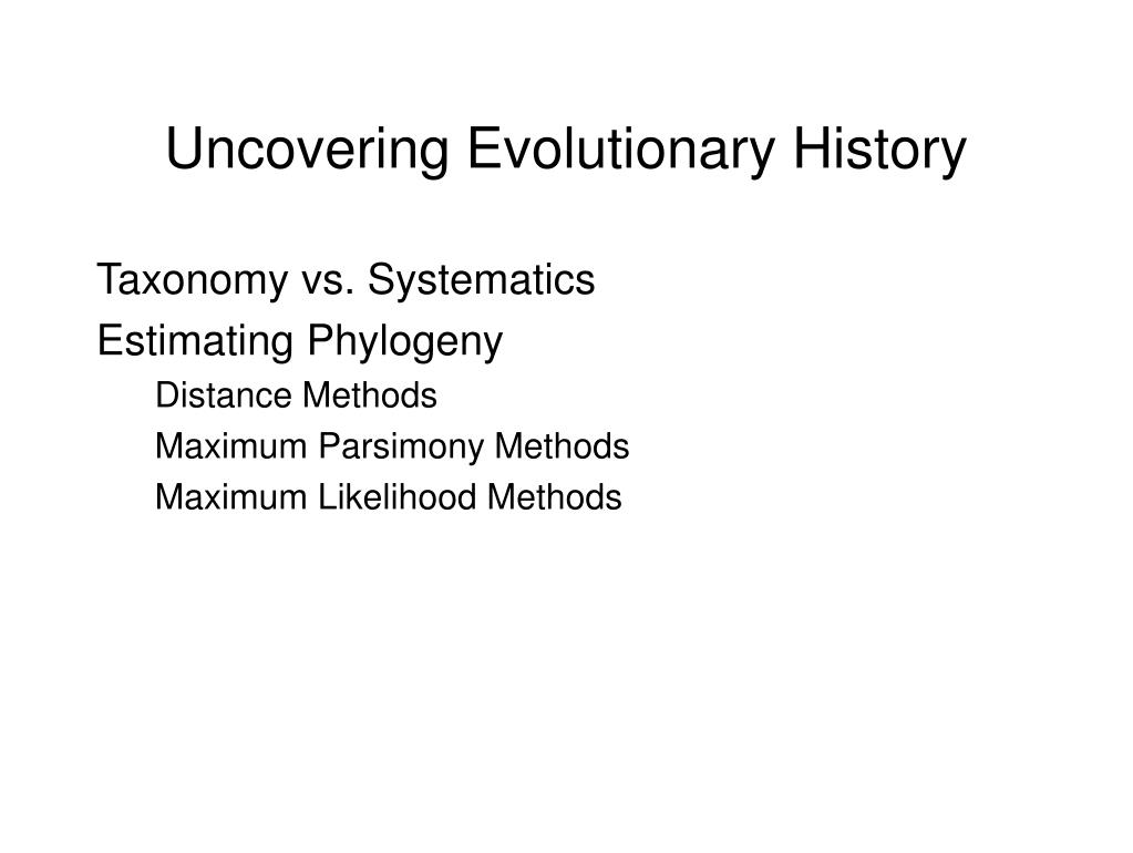 Uncovering Evolutionary History