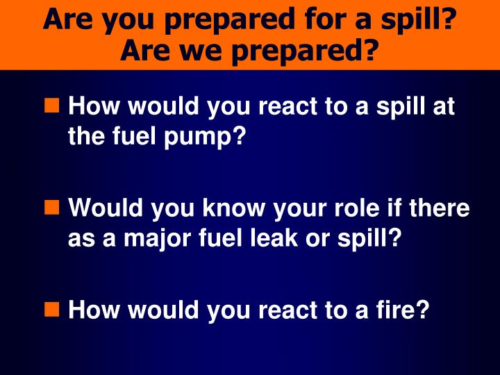 Are you prepared for a spill are we prepared