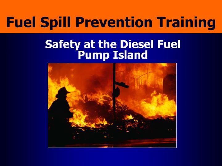 Fuel spill prevention training l.jpg