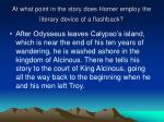 at what point in the story does homer employ the literary device of a flashback
