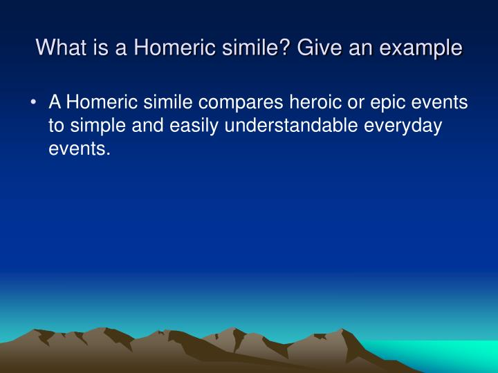 What is a homeric simile give an example
