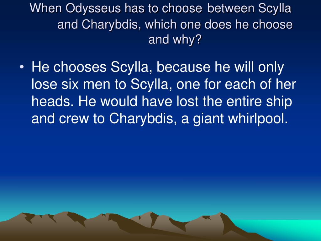 When Odysseus has to choose