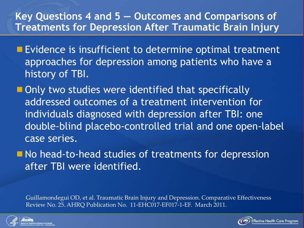 Key Questions 4 and 5 — Outcomes and Comparisons of Treatments for Depression After Traumatic Brain Injury