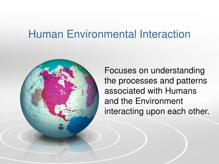 Human environmental interaction l.jpg