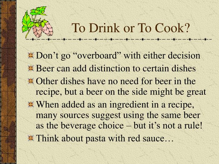 To Drink or To Cook?