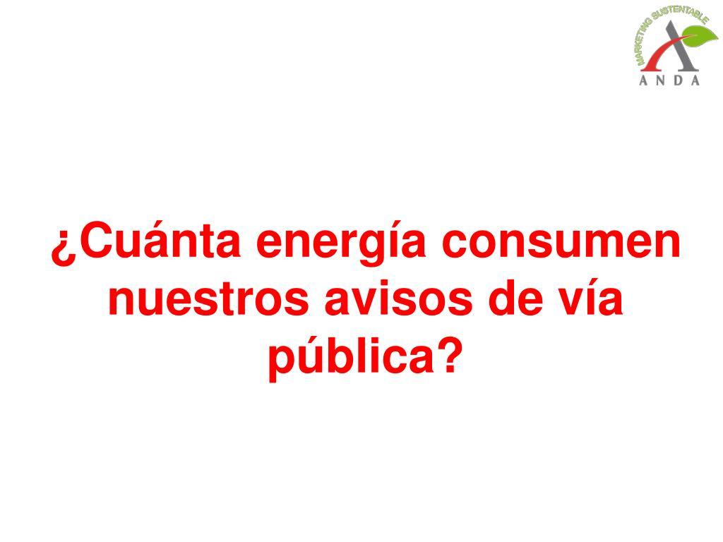 ¿Cuánta energía consumen nuestros avisos de vía pública?