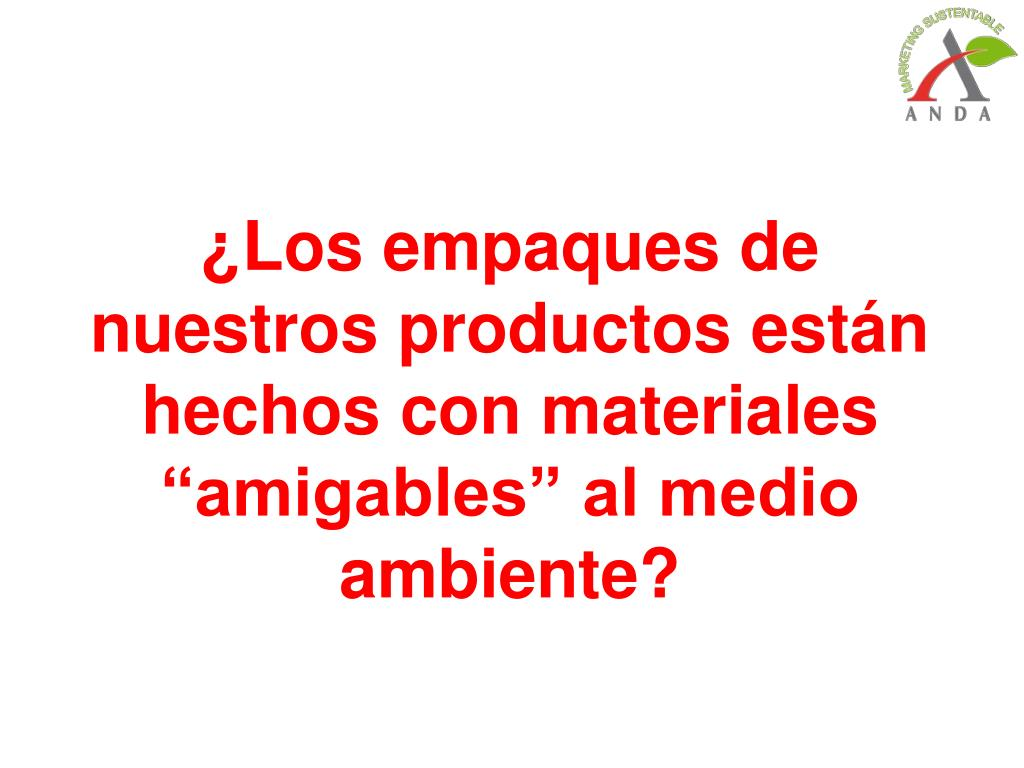"""¿Los empaques de nuestros productos están hechos con materiales """"amigables"""" al medio ambiente?"""