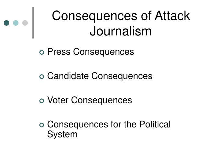 Consequences of Attack Journalism