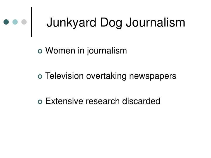 Junkyard Dog Journalism