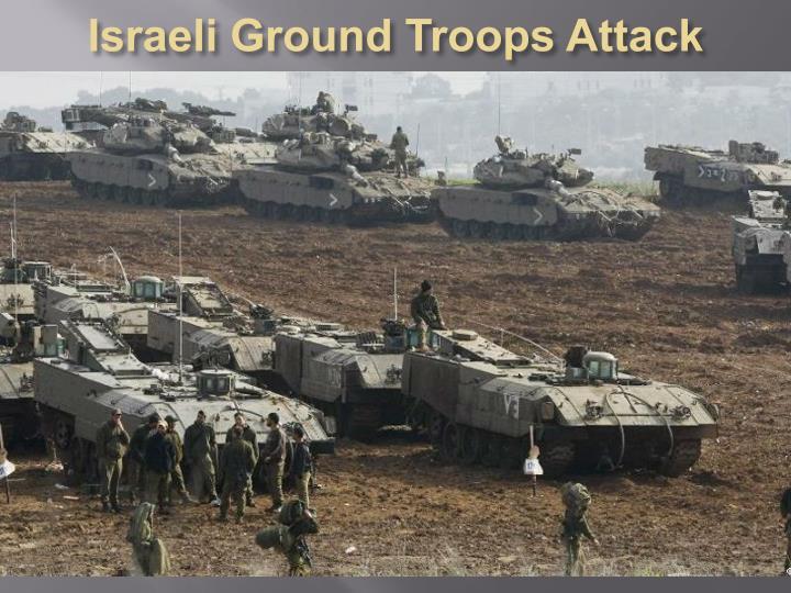Israeli Ground Troops Attack Gaza