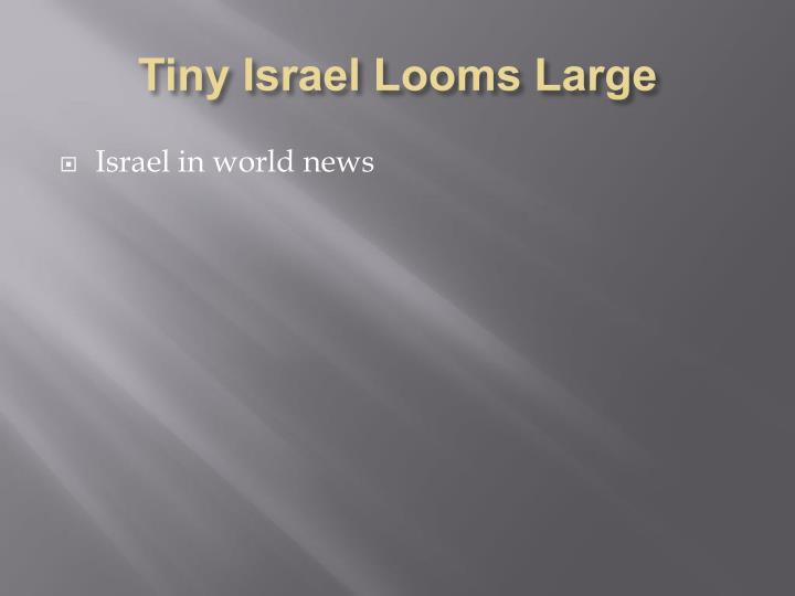 Tiny Israel Looms Large