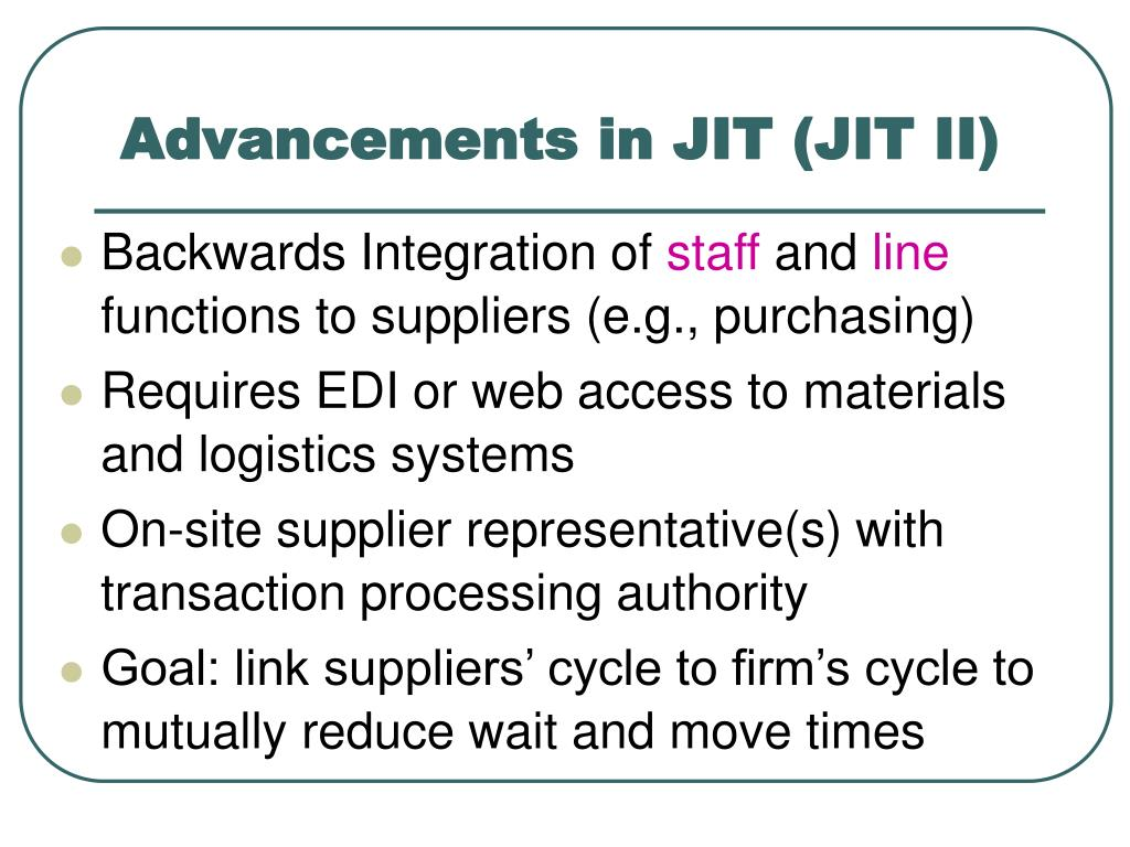 Advancements in JIT (JIT II)