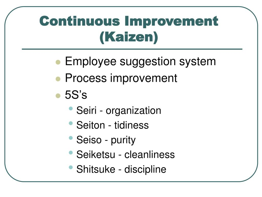 Continuous Improvement (Kaizen)