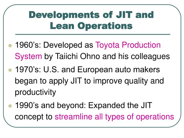 Developments of jit and lean operations
