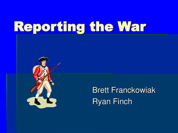 Reporting the war