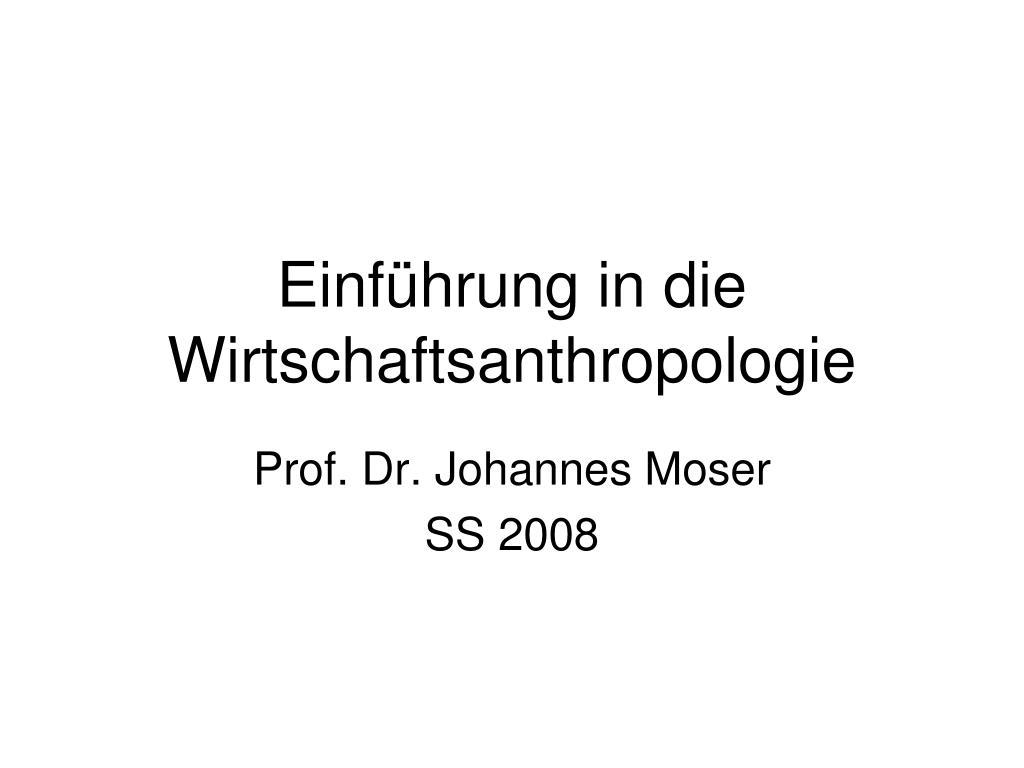Einführung in die Wirtschaftsanthropologie