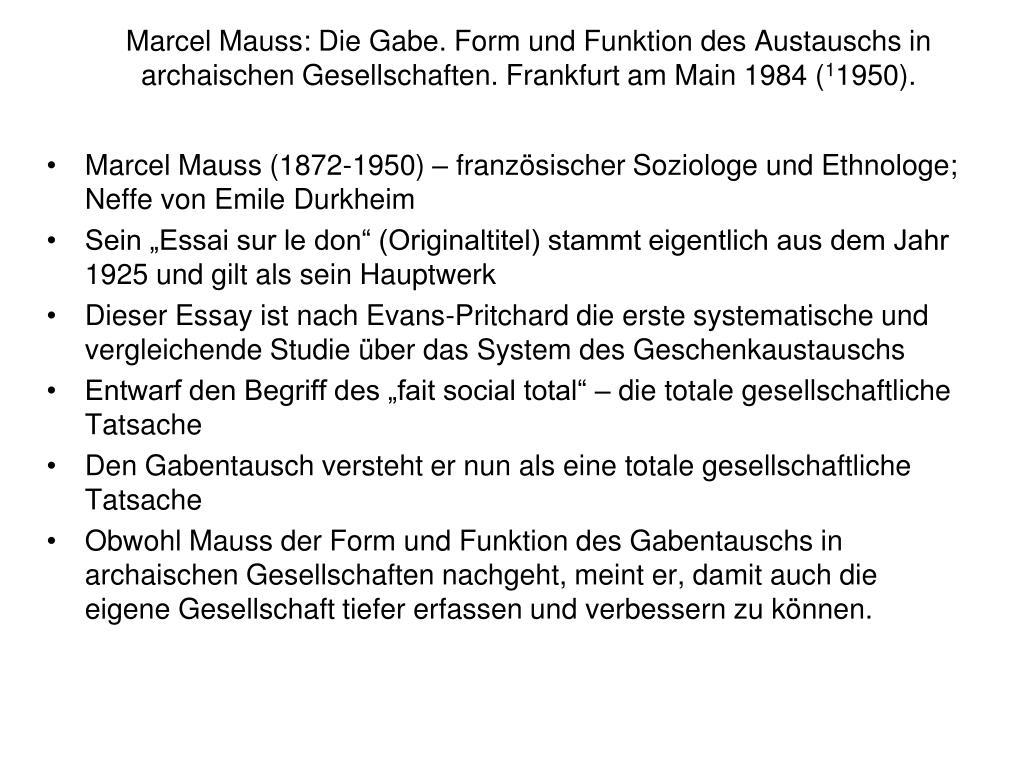 Marcel Mauss: Die Gabe. Form und Funktion des Austauschs in archaischen Gesellschaften. Frankfurt am Main 1984 (