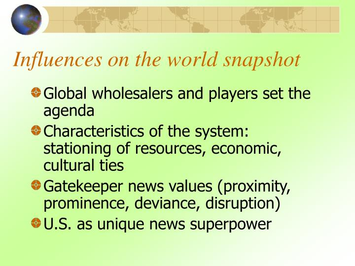 Influences on the world snapshot
