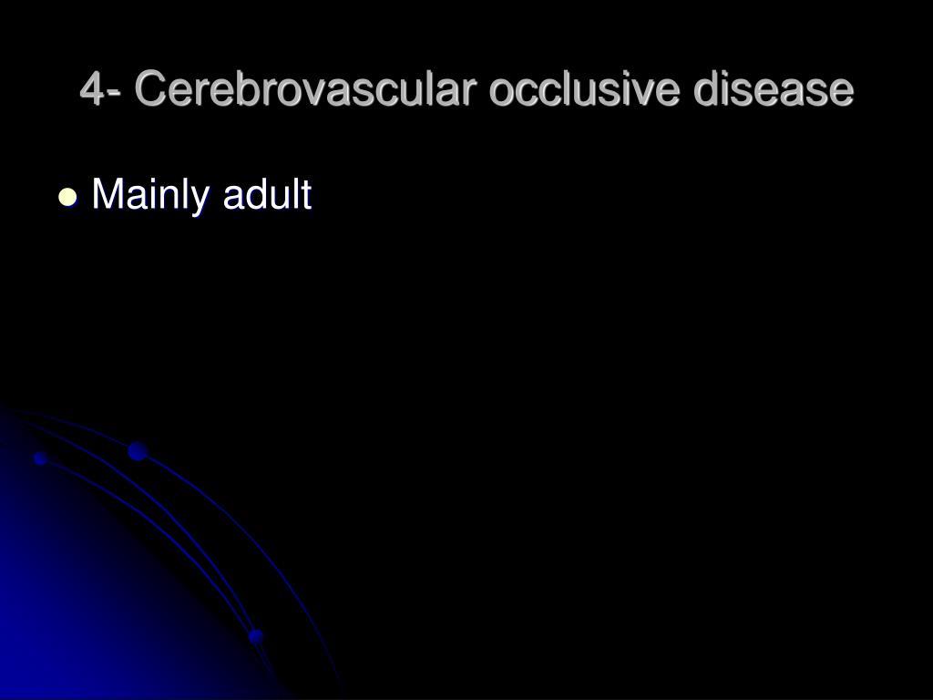 4- Cerebrovascular occlusive disease