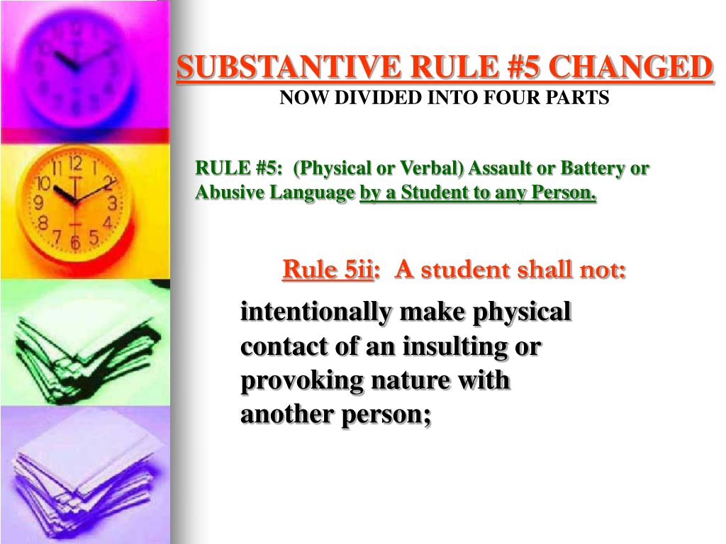 SUBSTANTIVE RULE #5 CHANGED