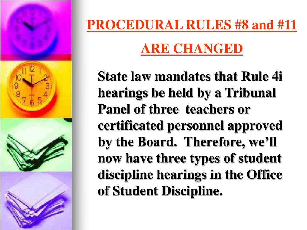 State law mandates that Rule 4i hearings be held by a Tribunal Panel of three  teachers or certificated personnel approved by the Board.  Therefore, we'll now have three types of student discipline hearings in the Office of Student Discipline.