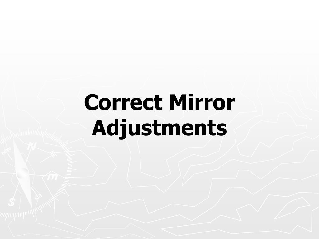 Correct Mirror Adjustments