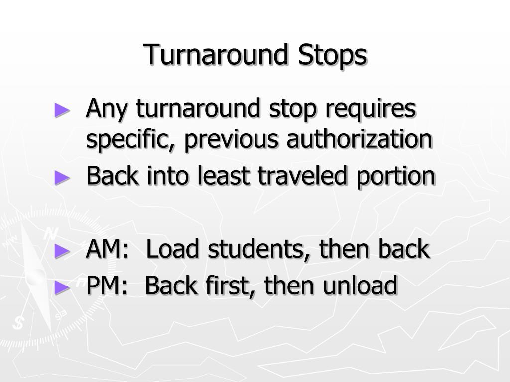 Turnaround Stops