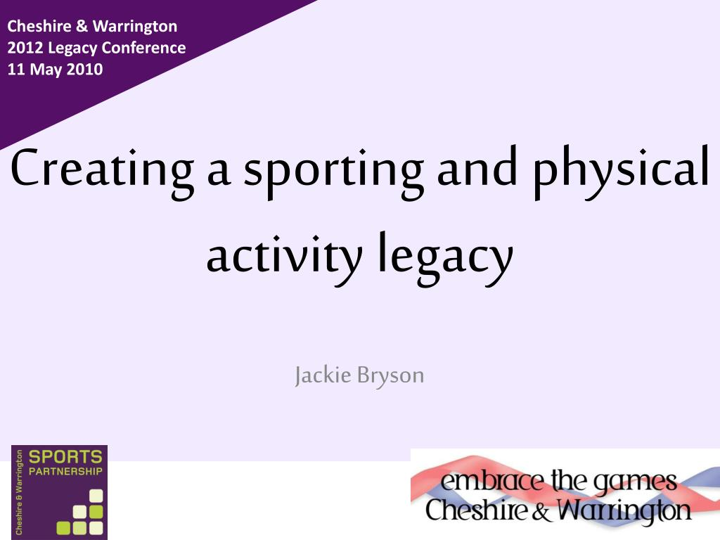 Creating a sporting and physical activity legacy