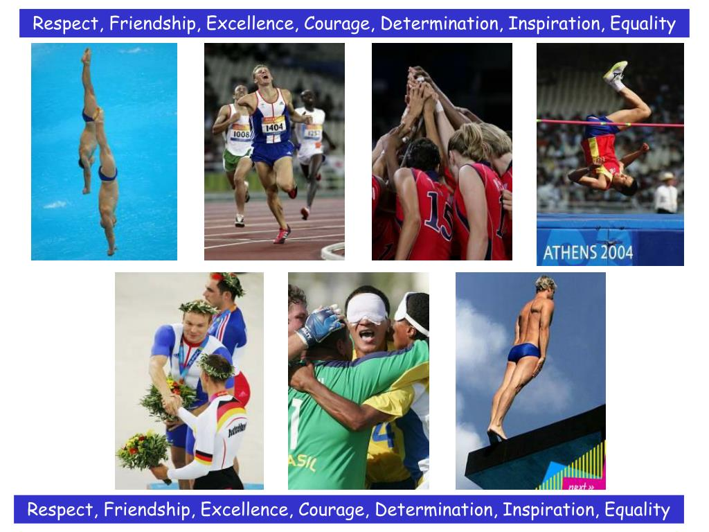 Respect, Friendship, Excellence, Courage, Determination, Inspiration, Equality