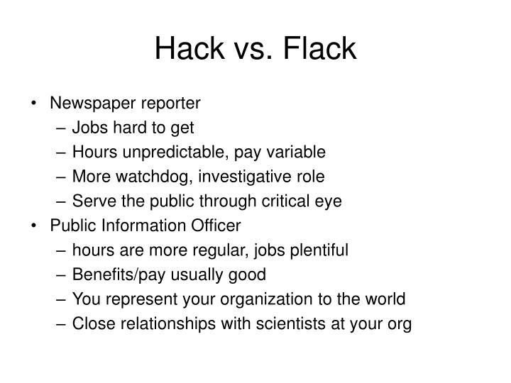 Hack vs. Flack