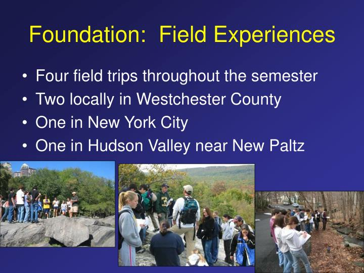Foundation:  Field Experiences