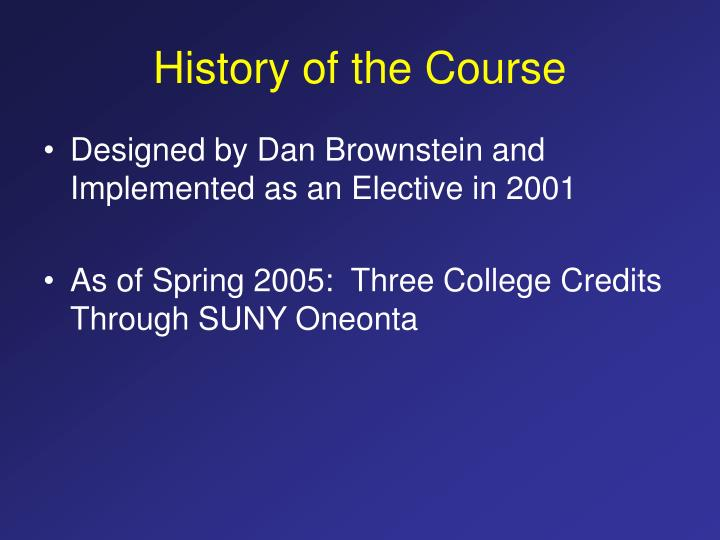 History of the Course