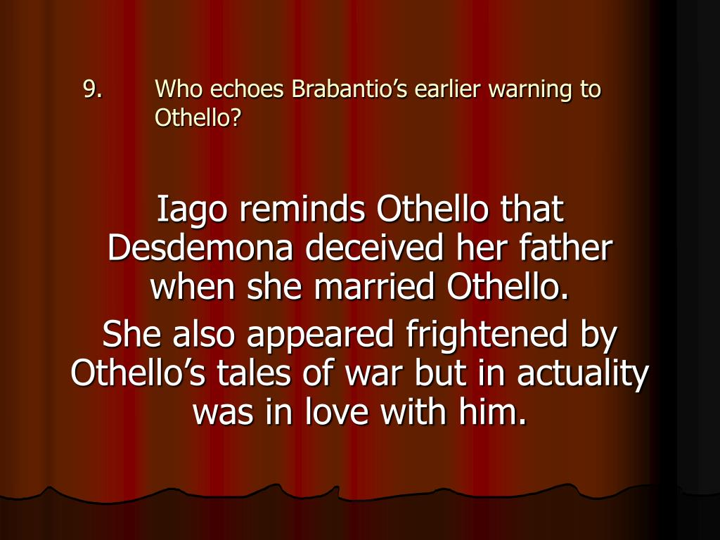 Who echoes Brabantio's earlier warning to Othello?