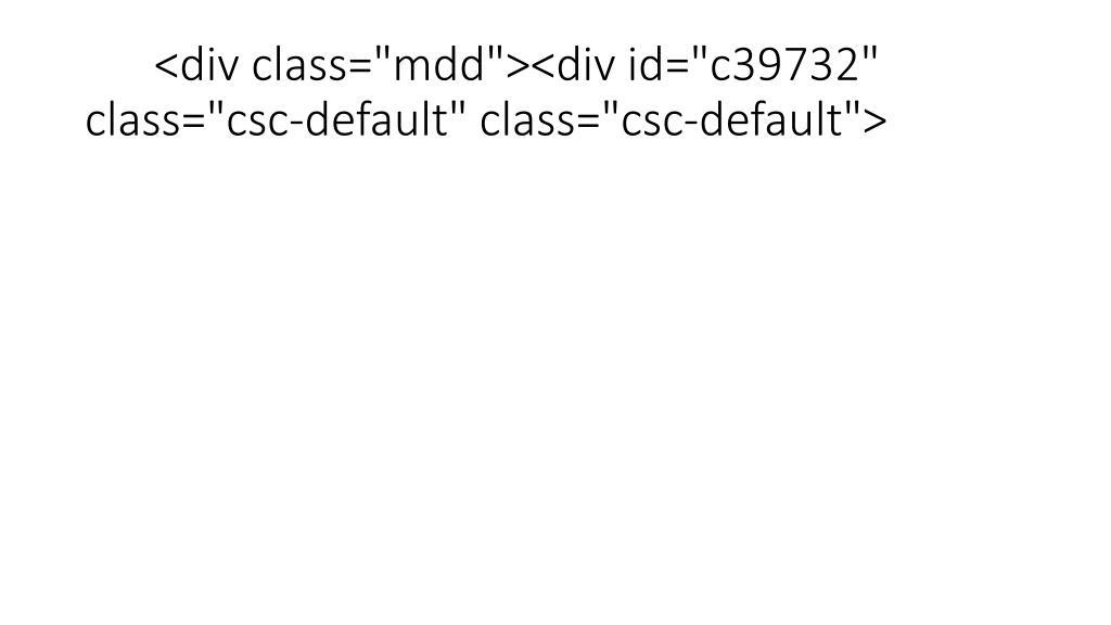 """<div class=""""mdd""""><div id=""""c39732"""" class=""""csc-default"""" class=""""csc-default"""">"""