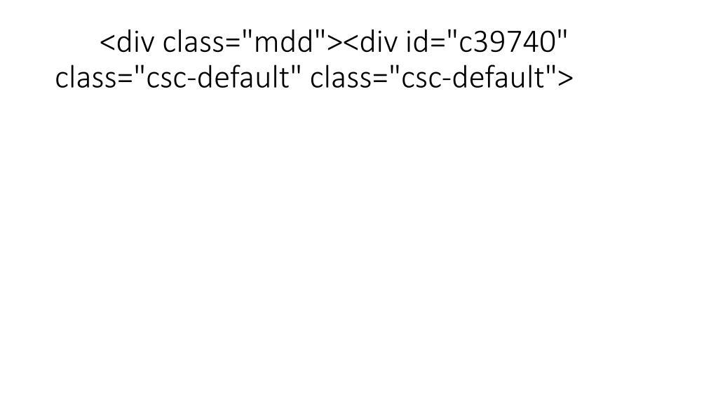 """<div class=""""mdd""""><div id=""""c39740"""" class=""""csc-default"""" class=""""csc-default"""">"""
