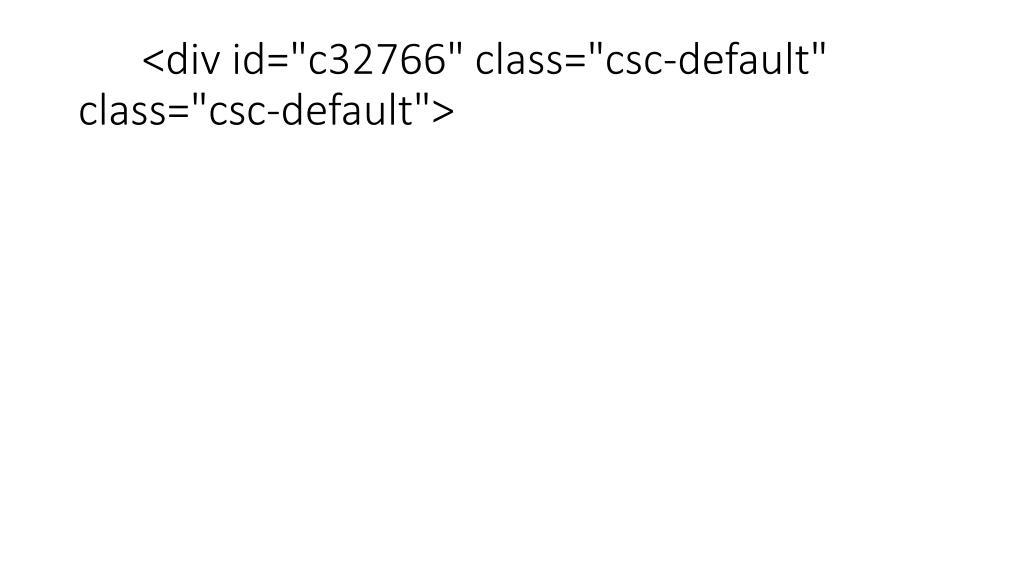"<div id=""c32766"" class=""csc-default"" class=""csc-default"">"