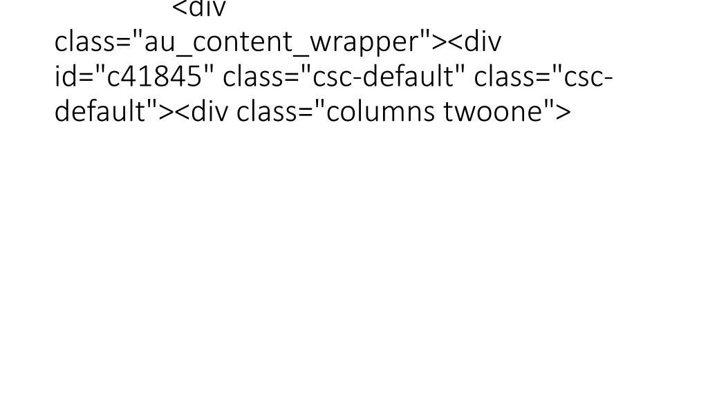 """<div class=""""au_content_wrapper""""><div id=""""c41845"""" class=""""csc-default"""" class=""""csc-default""""><div class=""""columns twoone"""">"""