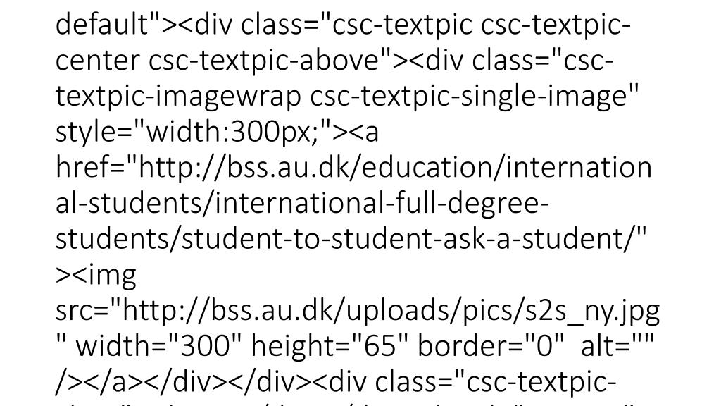"<div class=""column last""><div id=""c43082"" class=""csc-default"" class=""csc-default""><div class=""csc-header csc-header-n1""><h1 class=""csc-firstHeader""><strong>Shortcuts</strong></h1></div><ul> <li><a href=""http://www.au.dk/en/about/organisation/staffdir/"" data-htmlarea-external=""1"">Search for faculty names and adresses</a></li> <li><a href=""http://bss.au.dk/profile/departments/"" target=""_self"" >Departments</a></li> <li><a href=""http://library.au.dk/en/aarhusuniversitylibraries/"" data-htmlarea"