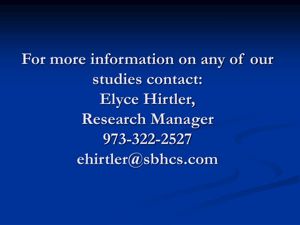 For more information on any of our studies contact: