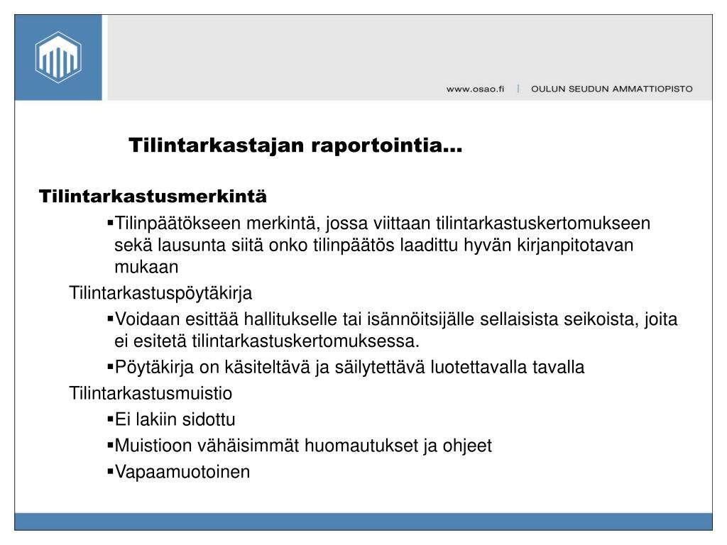 Tilintarkastajan raportointia…
