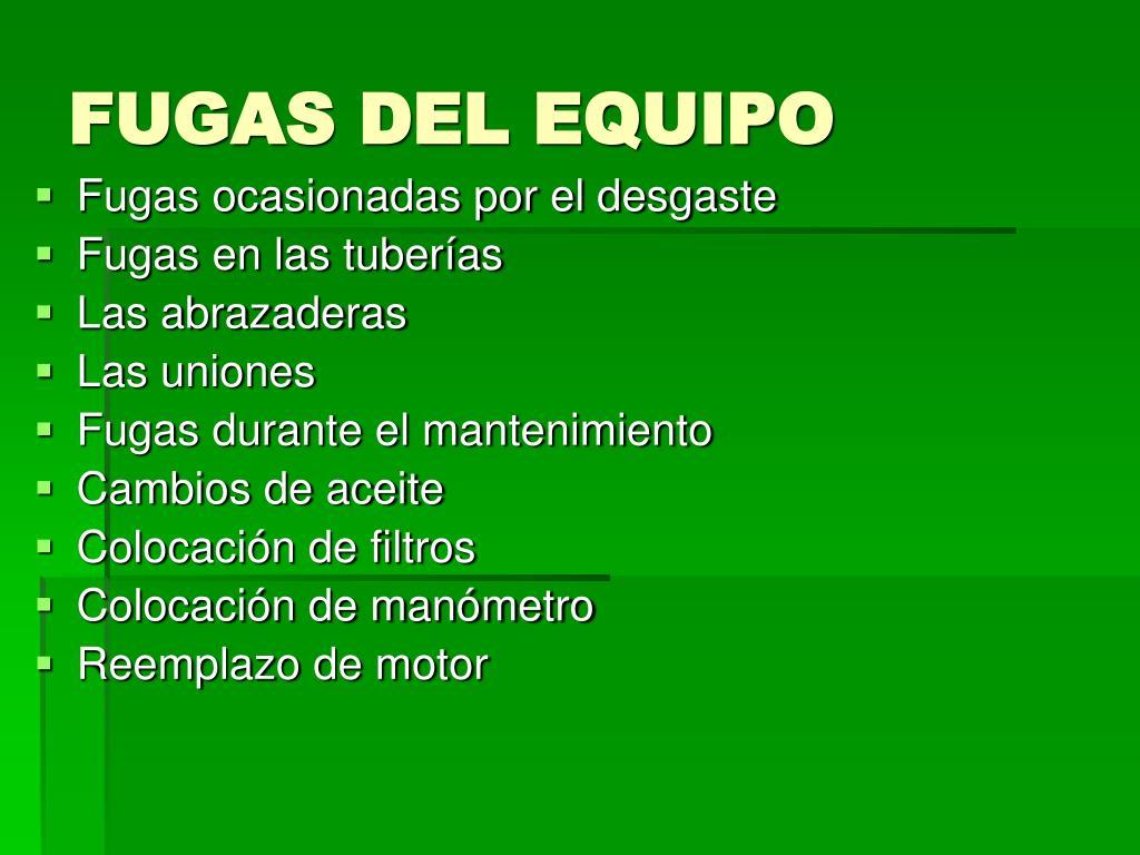 FUGAS DEL EQUIPO