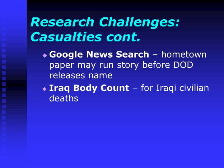 Research Challenges:  Casualties cont.