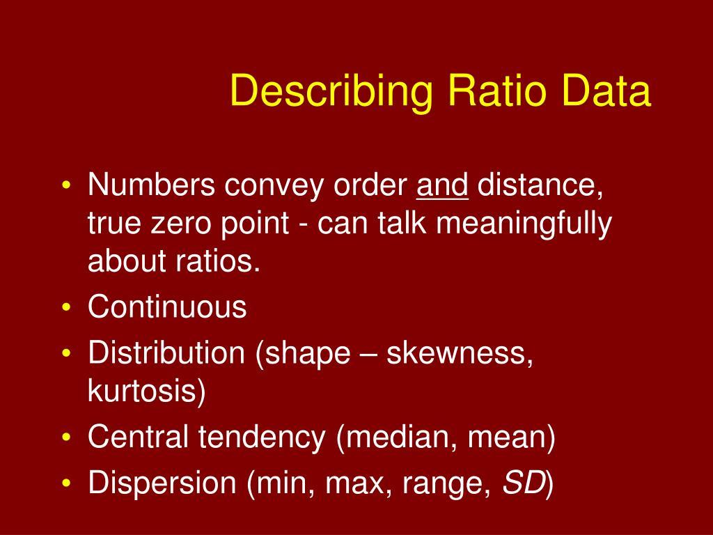 Describing Ratio Data