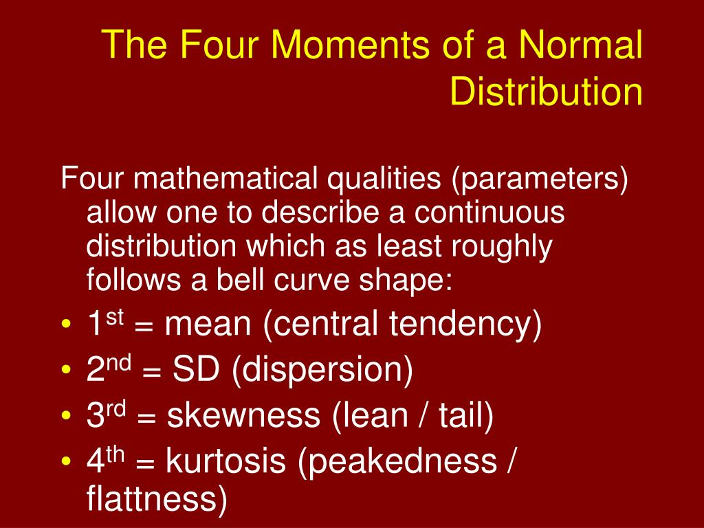 The Four Moments of a Normal Distribution