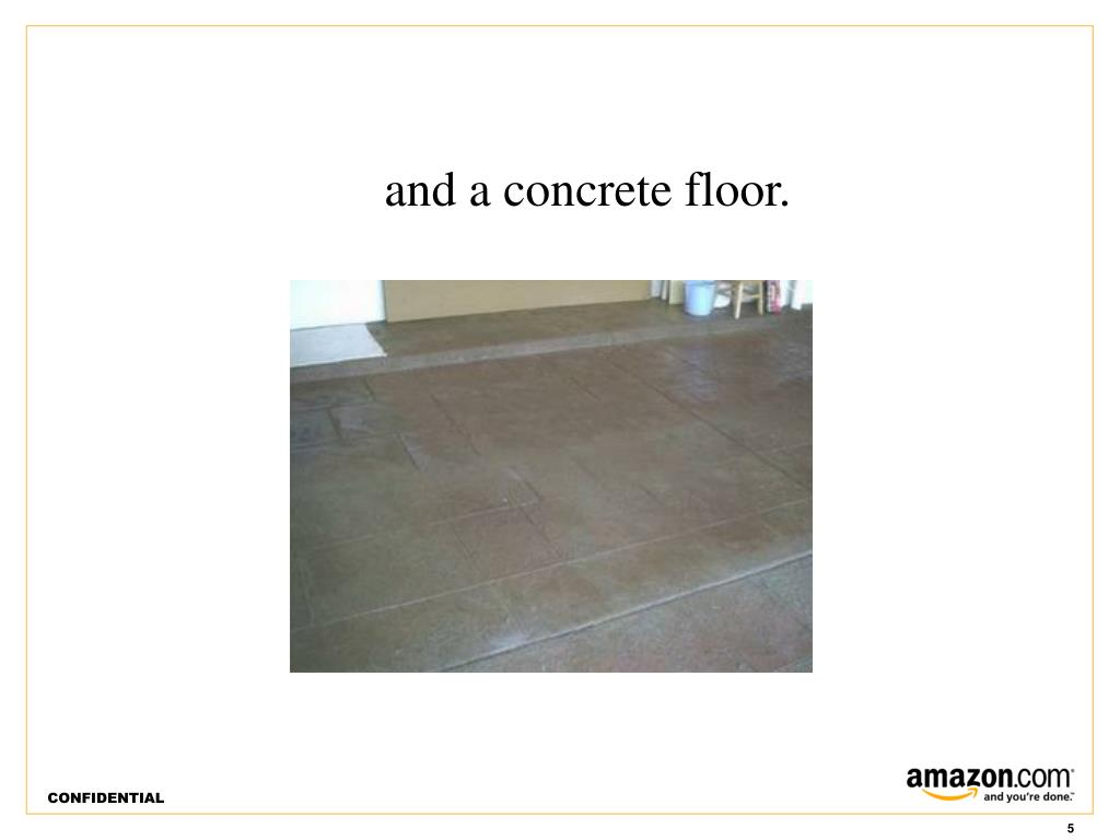 and a concrete floor.