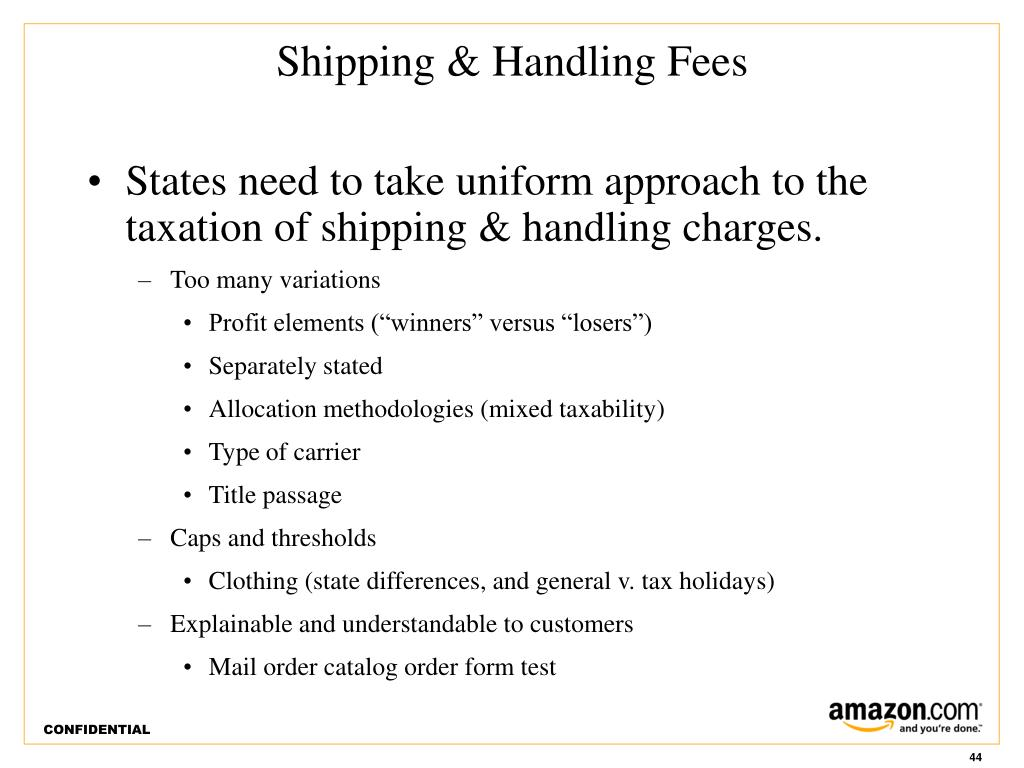 States need to take uniform approach to the taxation of shipping & handling charges.